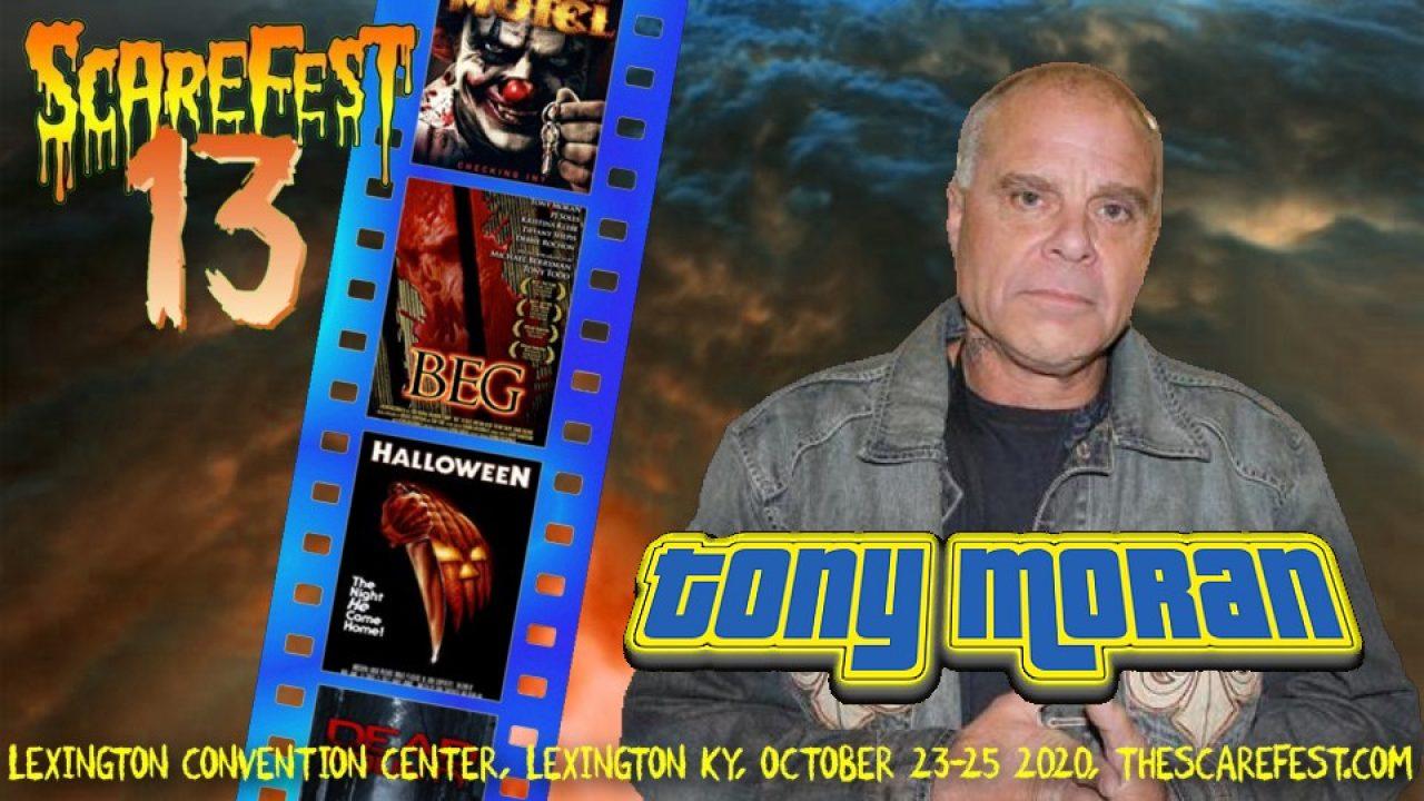 Halloween 2020 Tony Moran Tony Moran Announced for Scarefest 2020 Halloween Reunion